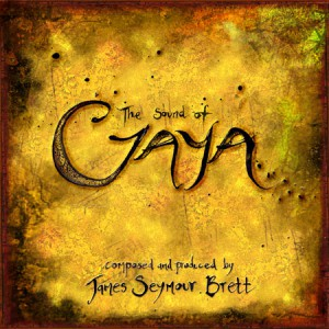The Sound Of Gaya - Composed and Produced by James Seymour Brett